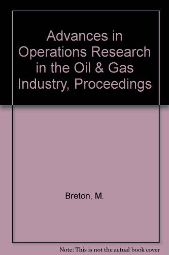 Advances In Operations Research In The Oil & Gas Industry, Proceedings