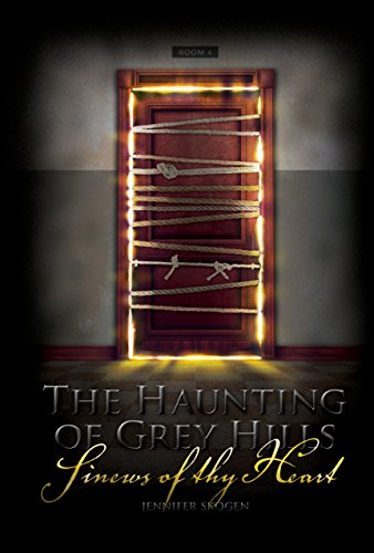Sinews Of Thy Heart (The Haunting Of Grey Hills)