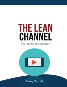 The Lean Channel: Youtube For Entrepreneurs