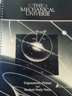 Mechanical Universe: Trigonometry & Student Study Notes