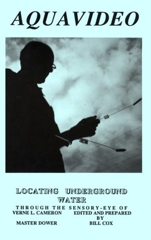 Aquavideo: Locating Underground Water: A Complete Dowsing Method By The World Renowned Master