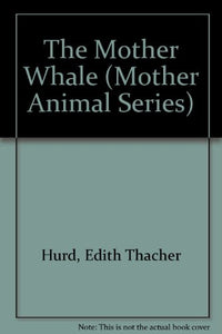 The Mother Whale (Mother Animal Series)