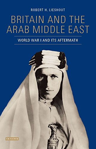 The British And The Middle East: The Arab Question, 1914-1919