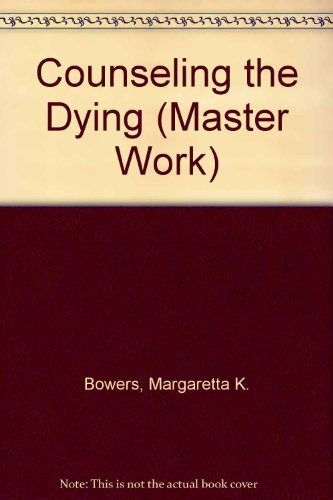Counseling The Dying (Master Work)