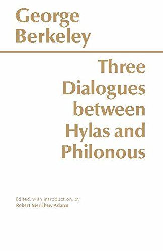Three Dialogues Between Hylas And Philonous (Hackett Classics)
