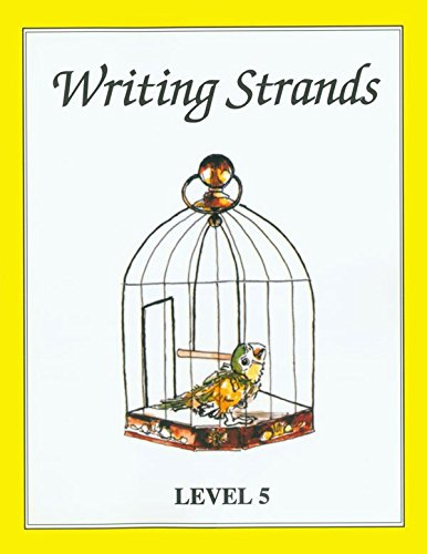 Writing Strands, Level 5: Challenging Writing Projects For Homeschoolers