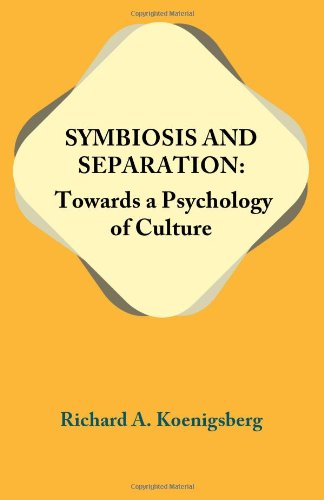 Symbiosis And Separation: Towards A Psychology Of Culture