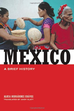Mexico: A Brief History