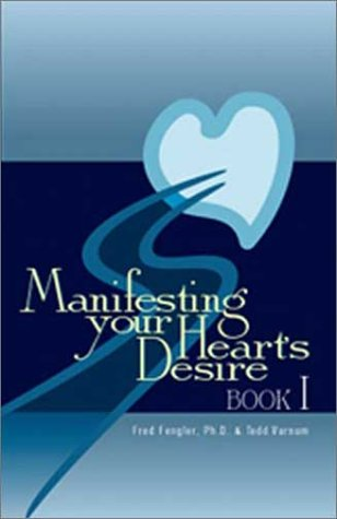Manifesting Your Heart'S Desire Book I (Revised And Expanded)