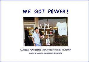 We Got Power!: Hardcore Punk Scenes From 1980S Southern California