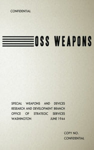 Oss Weapons: Special Weapons And Devices