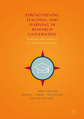 Strengthening Teaching And Learning In Research Universities: Strategies And Initiatives For Institutional Change