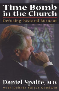 Time Bomb In The Church: Defusing Pastoral Burnout