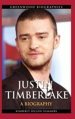 Justin Timberlake: A Biography (Greenwood Biographies)