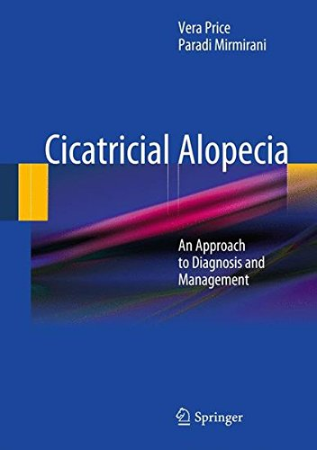 Cicatricial Alopecia: An Approach To Diagnosis And Management