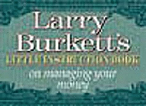 Larry Burkett'S Little Instruction Book On Managing Your Money