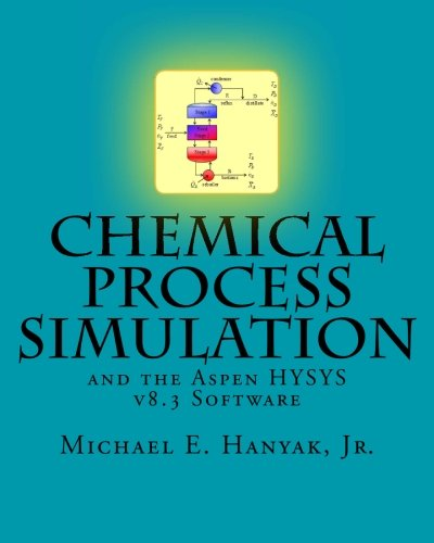 Chemical Process Simulation And The Aspen Hysys V8.3 Software