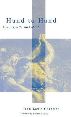 Hand To Hand: Listening To The Work Of Art (Perspectives In Continental Philosophy)