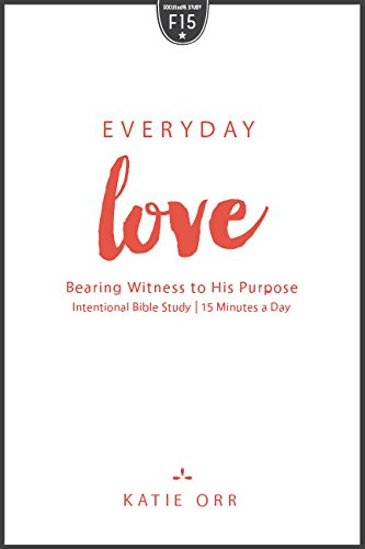 Everyday Love: Bearing Witness To His Purpose
