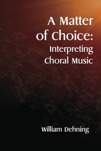 A Matter Of Choice: Interpreting Choral Music
