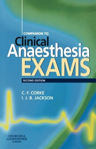 Companion To Clinical Anaesthesia Exams, 2E (Frca Study Guides)