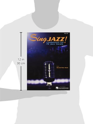 Sing Jazz!: Leadsheets For 76 Jazz Vocals