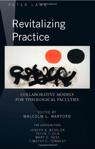 Revitalizing Practice: Collaborative Models For Theological Faculties