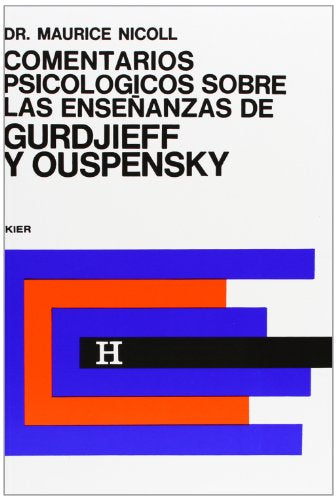 1: Comentarios Psicologicos Sobre La Ensenanzas De Gurdjieff And Ouspensky/ Psychological Commentaries On The Teaching Of Gurdjieff And Ouspensky (Spanish Edition)
