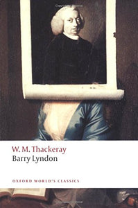 Barry Lyndon: The Memoirs Of Barry Lyndon, Esq. (Oxford World'S Classics)
