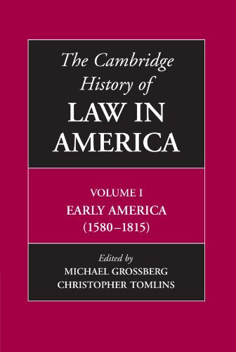 The Cambridge History Of Law In America (Volume 1)