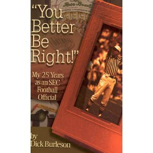 """You Better Be Right!"" : My 25 Years As An Sec Football Official"