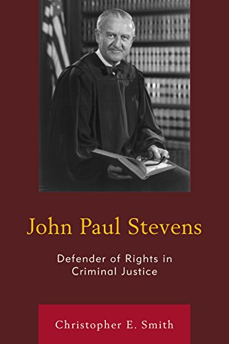 John Paul Stevens: Defender Of Rights In Criminal Justice