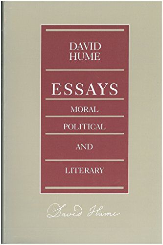 Essays: Moral, Political, And Literary (Liberty Classics)