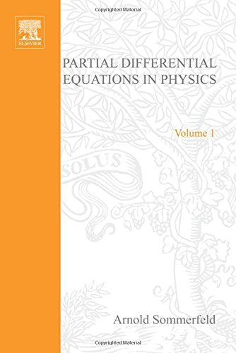 Partial Differential Equations In Physics (Pure And Applied Mathematics: A Series Of Monographs And Textbooks, Vol. 1)