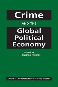 Crime And The Global Political Economy (International Political Economy Yearbook)