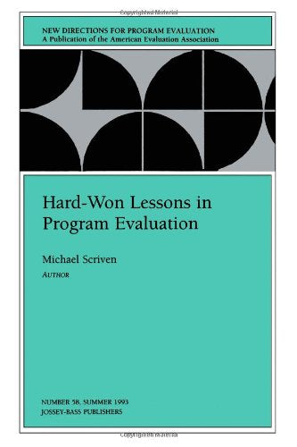Hard-Won Lessons In Program Evaluation: New Directions For Program Evaluation, Number 58 (J-B Pe Single Issue (Program) Evaluation)