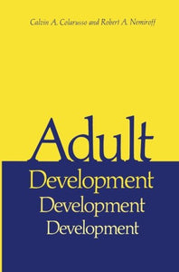Adult Development: A New Dimension In Psychodynamic Theory And Practice (Critical Issues In Psychiatry)