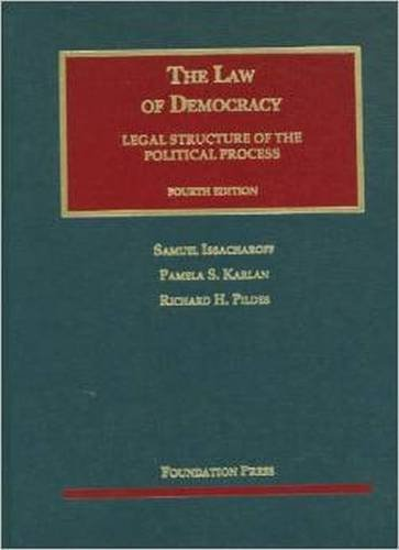 The Law Of Democracy, 4Th (University Casebook Series)
