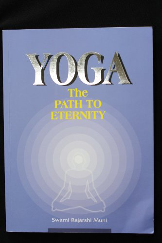 Yoga - The Path To Eternity