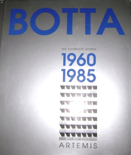 Mario Botta: The Complete Works : 1960-1985