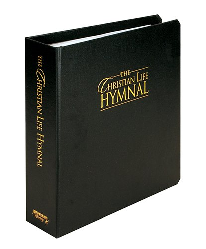 The Christian Life Hymnal: Accompanist Edition