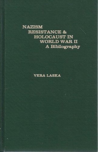 Nazism Resistance And Holocaust In World War Ii: A Bibliography