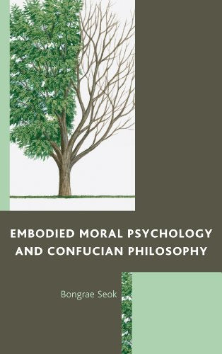 Embodied Moral Psychology And Confucian Philosophy