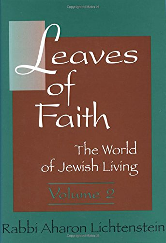 Leaves Of Faith: The World Of Jewish Living Volume 2