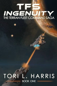 Tfs Ingenuity: The Terran Fleet Command Saga - Book 1 (Volume 1)