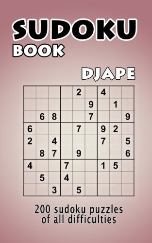 Sudoku Book: 200 Sudoku Puzzles Of All Difficulties (Volume 1)