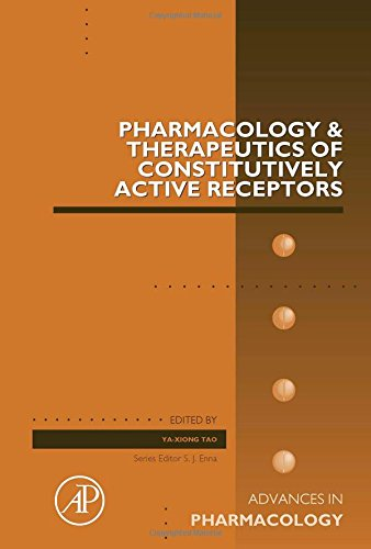 Pharmacology And Therapeutics Of Constitutively Active Receptors, Volume 70 (Advances In Pharmacology)