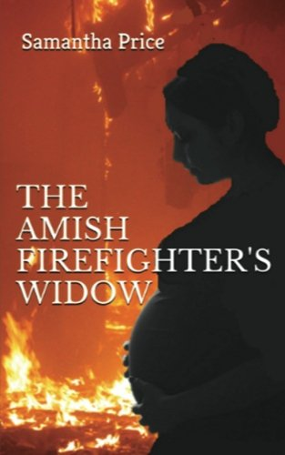 The Amish Firefighter'S Widow (Expectant Amish Widows) (Volume 8)
