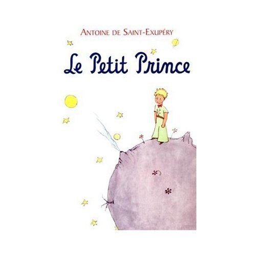 Le Petit Prince (The Little Prince) In French/Hardbound Edition (French Edition)