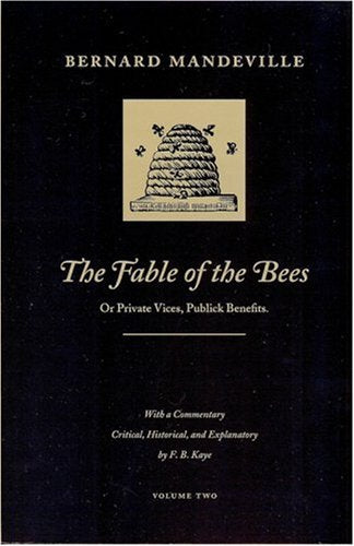 The Fable Of The Bees Or Private Vices, Publick Benefits, Volume Two